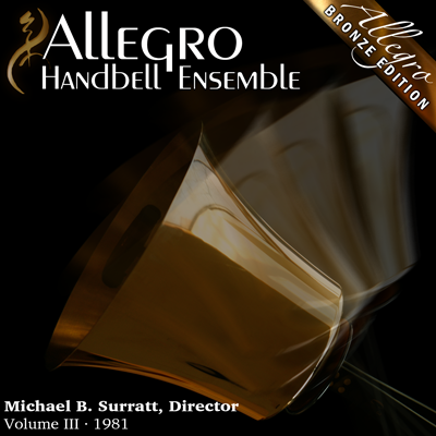 Allegro Handbell Ensemble: Volume III (Bronze Edition)
