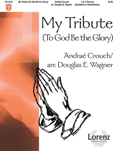 Cover of My Tribute (To God Be the Glory)