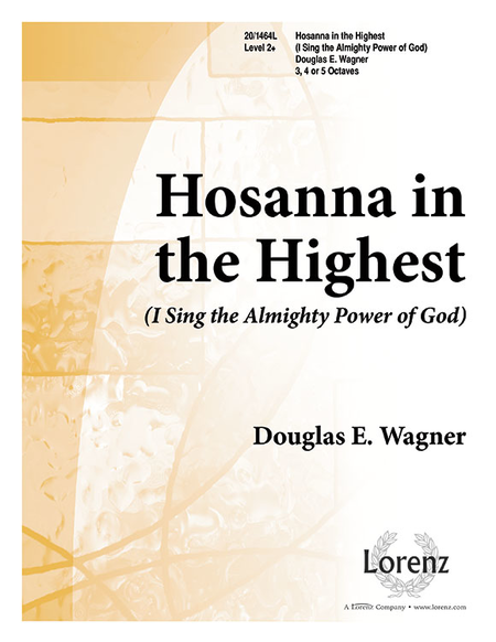 Cover of Hosanna In the Highest! (I Sing the Almighty Power of God)