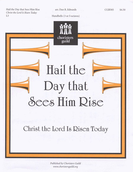 Cover of Hail the Day that Sees Him Rise (Christ the Lord Is Risen Today)
