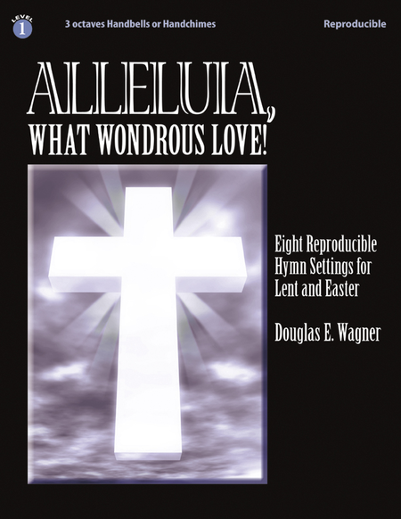Cover of Alleluia, What Wondrous Love!