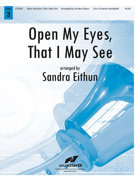 Cover of Open My Eyes, That I May See