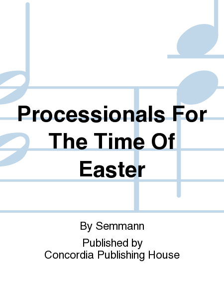 Cover of Processionals For The Time Of Easter