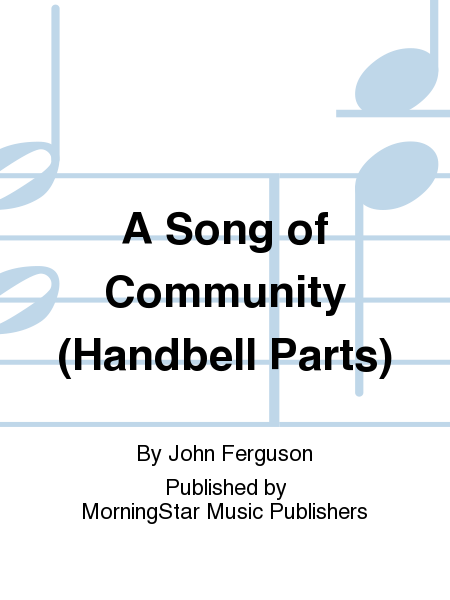 Cover of A Song of Community (Handbell Parts)