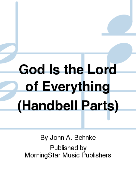 Cover of God Is the Lord of Everything (Handbell Parts)