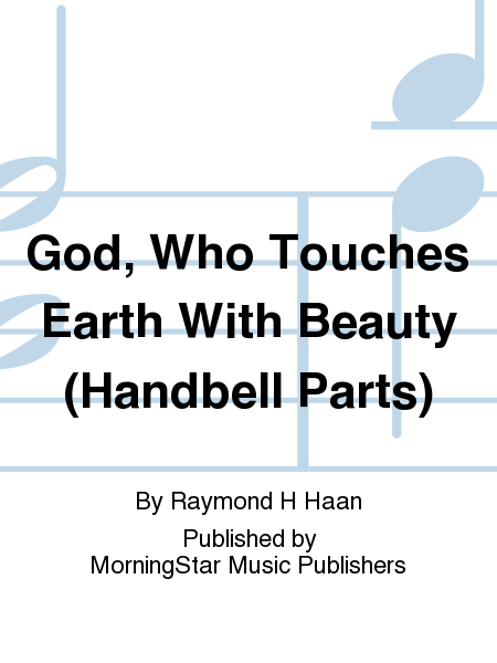 Cover of God, Who Touches Earth With Beauty (Handbell Parts)