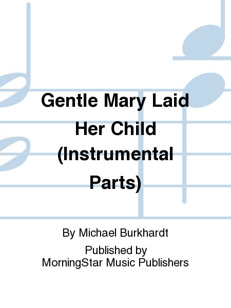 Cover of Gentle Mary Laid Her Child (Instrumental Parts)