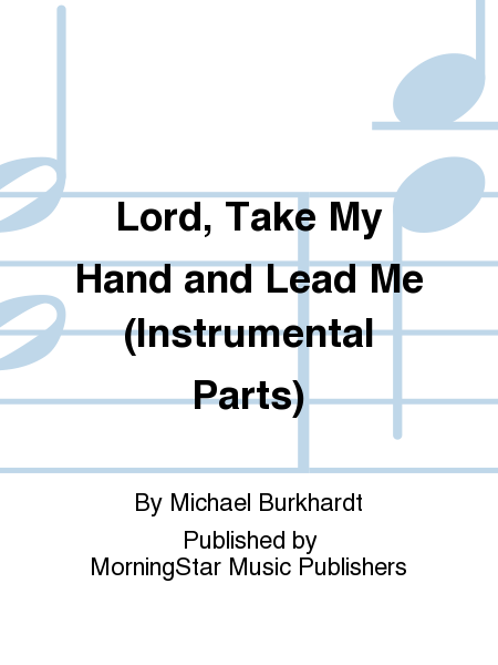 Cover of Lord, Take My Hand and Lead Me (Instrumental Parts)