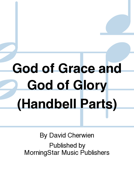 Cover of God of Grace and God of Glory (Handbell Parts)