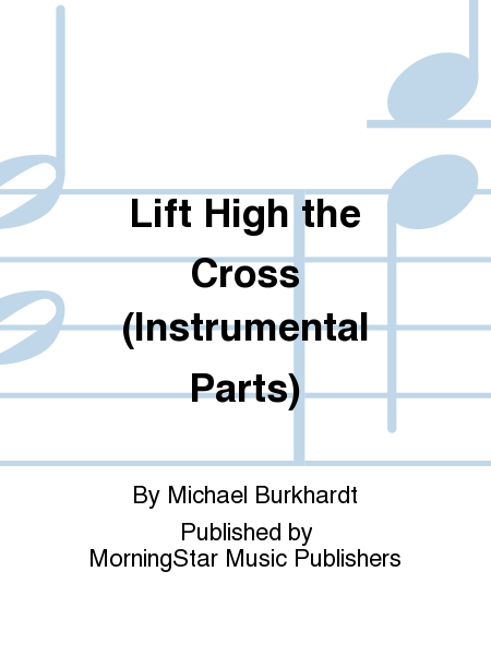 Cover of Lift High the Cross (Instrumental Parts)