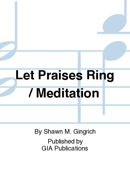 Cover of Let Praises Ring / Meditation