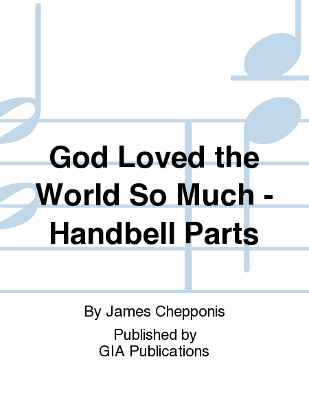 Cover of God Loved the World So Much - Handbell edition