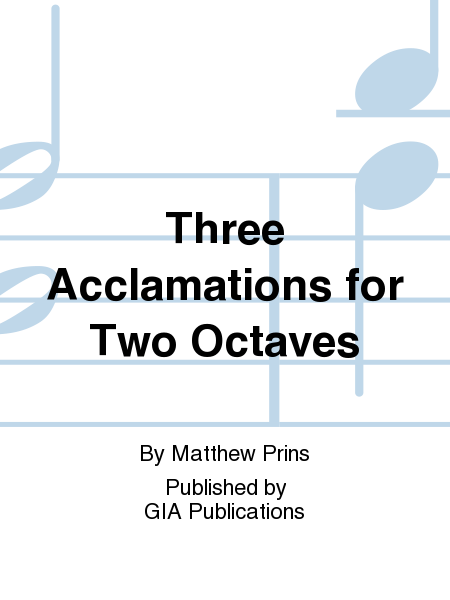Cover of Three Acclamations for Two Octaves