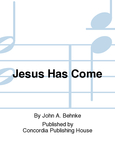 Cover of Jesus Has Come
