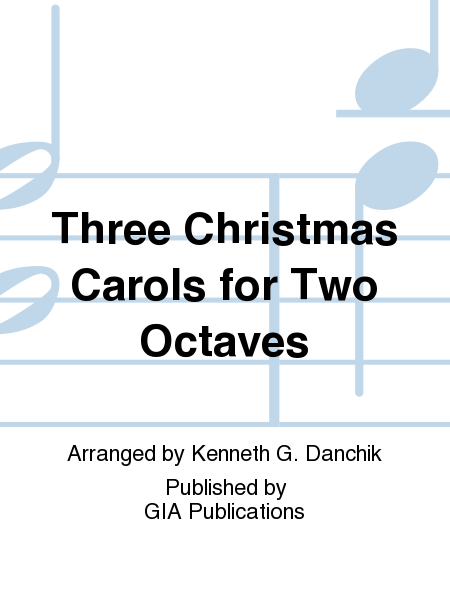 Cover of Three Christmas Carols for Two Octaves