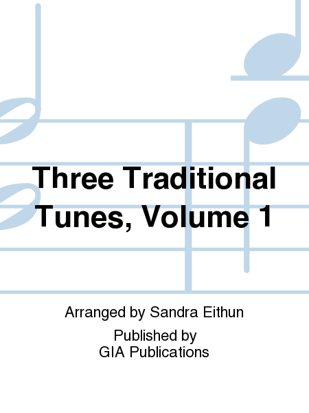 Cover of Three Traditional Tunes - Volume 1