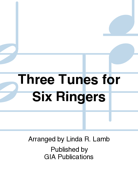 Cover of Three Tunes for Six Ringers - Volume 1
