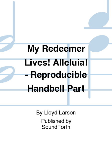 Cover of My Redeemer Lives! Alleluia!