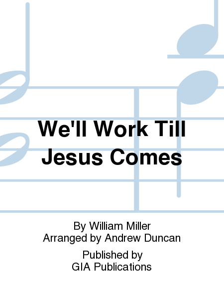 Cover of We'll Work Till Jesus Comes
