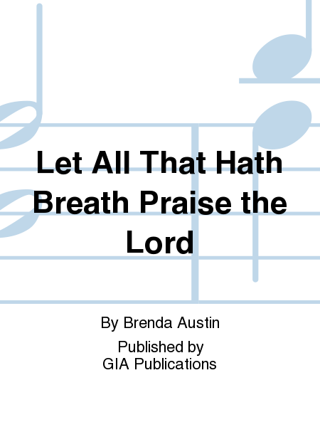 Cover of Let All That Hath Breath Praise the Lord