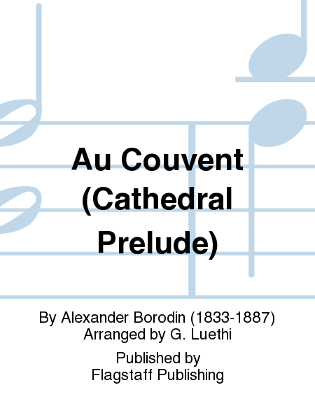 Cover of Au Couvent (Cathedral Prelude)