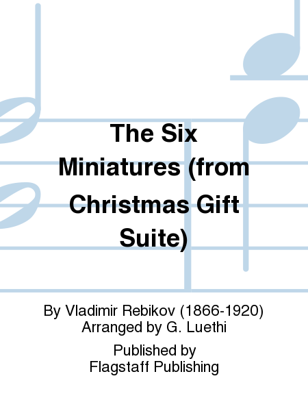 Cover of The Six Miniatures (from Christmas Gift Suite)