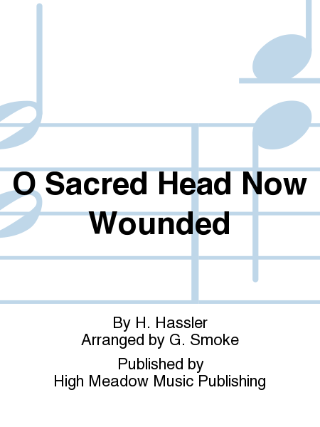 Cover of O Sacred Head Now Wounded