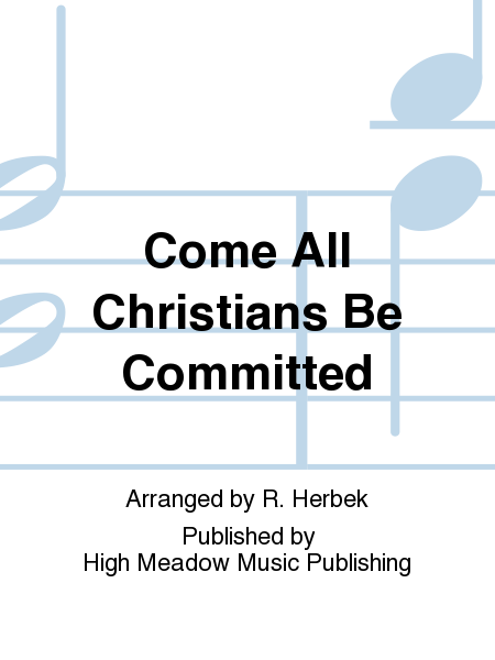 Cover of Come All Christians Be Committed