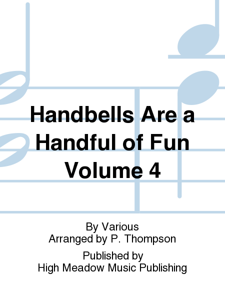 Cover of Handbells Are a Handful of Fun Volume 4