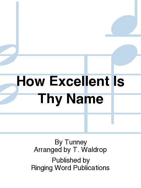 Cover of How Excellent Is Thy Name