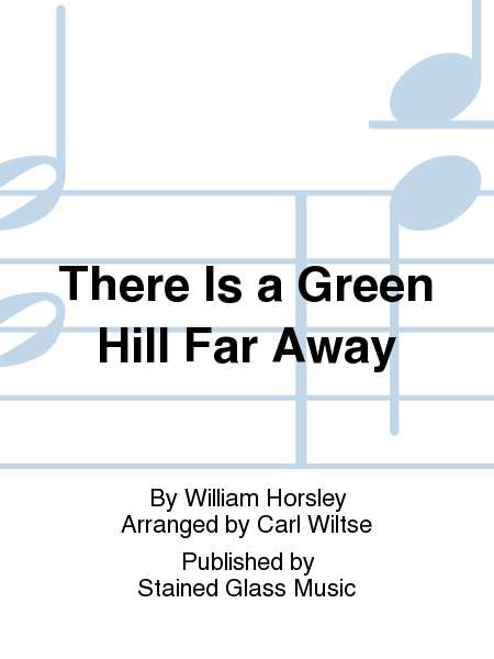 Cover of There Is a Green Hill Far Away