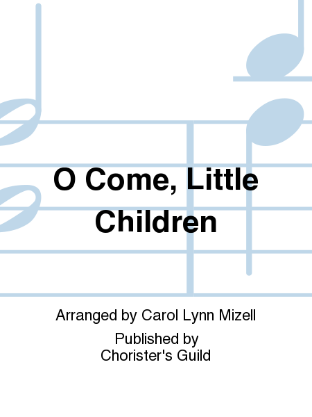 Cover of O Come, Little Children