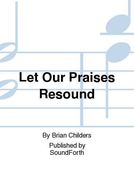 Cover of Let Our Praises Resound