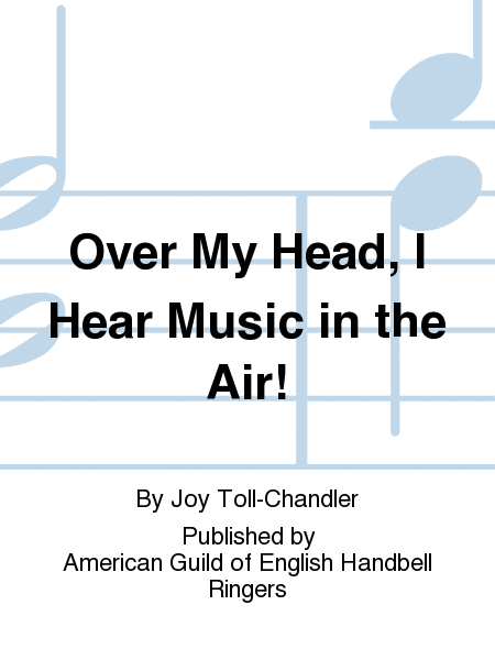 Cover of Over My Head, I Hear Music in the Air!