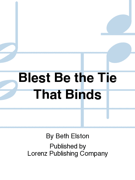 Cover of Blest Be the Tie That Binds