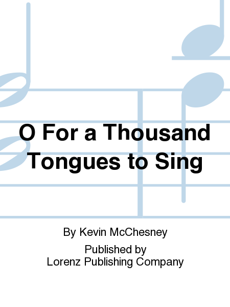 Cover of O For a Thousand Tongues to Sing