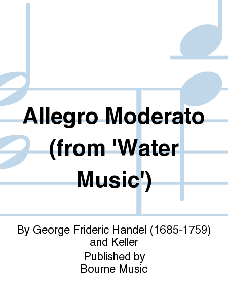 Cover of Allegro Moderato (from 'Water Music')