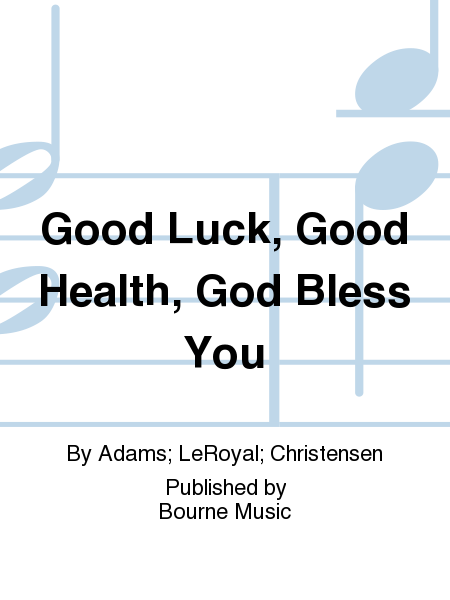 Cover of Good Luck, Good Health, God Bless You