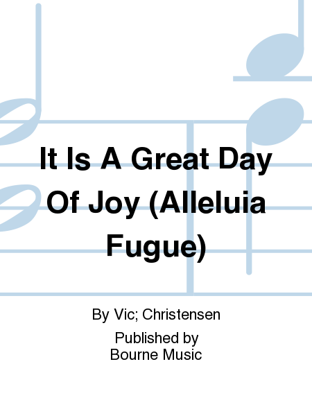 Cover of It Is A Great Day Of Joy (Alleluia Fugue)