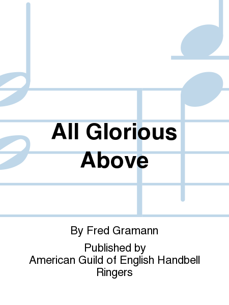 Cover of All Glorious Above
