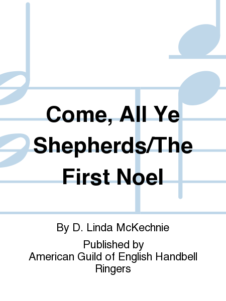 Cover of Come, All Ye Shepherds/The First Noel