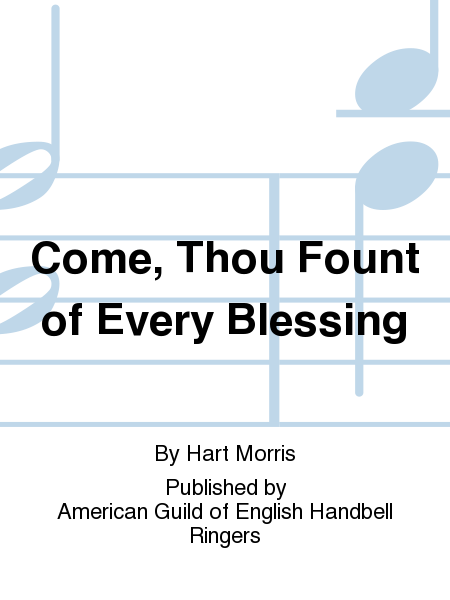 Cover of Come, Thou Fount of Every Blessing
