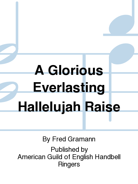 Cover of A Glorious Everlasting Hallelujah Raise
