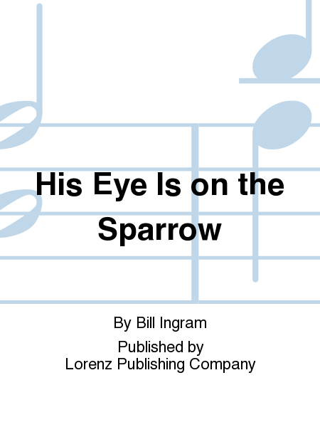 Cover of His Eye Is on the Sparrow