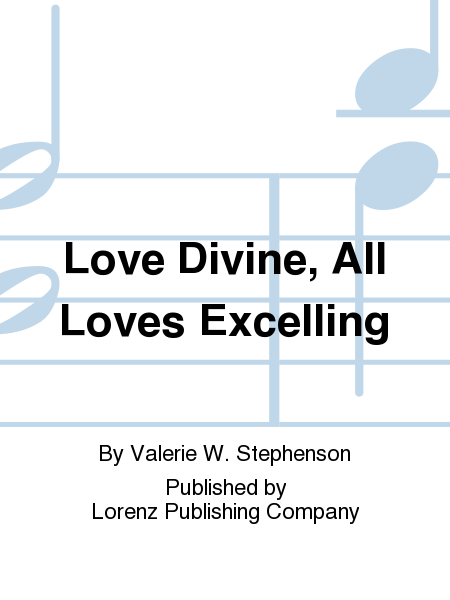 Cover of Love Divine, All Loves Excelling