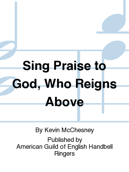 Cover of Sing Praise to God, Who Reigns Above