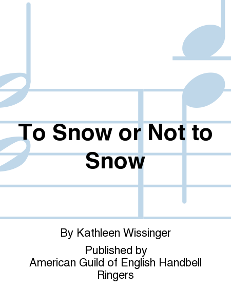 Cover of To Snow or Not to Snow