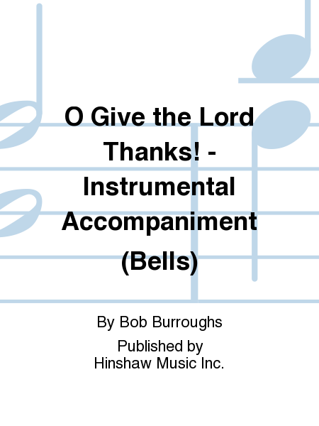 Cover of O Give the Lord Thanks! - Instrumental Accompaniment (Bells)