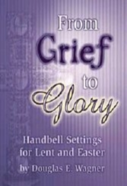 Cover of From Grief to Glory