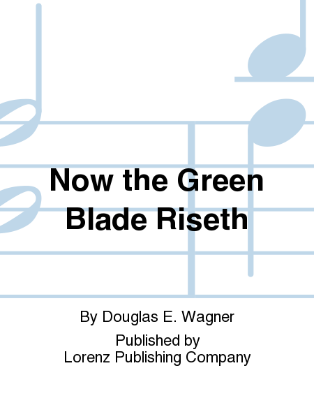 Cover of Now the Green Blade Riseth